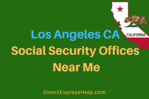 Los Angeles CA Social Security Offices Near Me