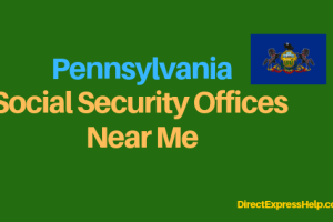 """Pennsylvania Social Security Office Locations and Phone Number"""