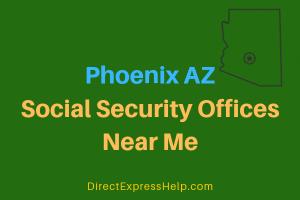 Phoenix AZ Social Security Offices Near Me