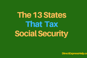 """""""The 13 States that Tax Social Security"""""""