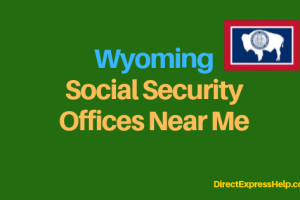 """""""Wyoming Social Security Office Locations and Phone Number"""""""