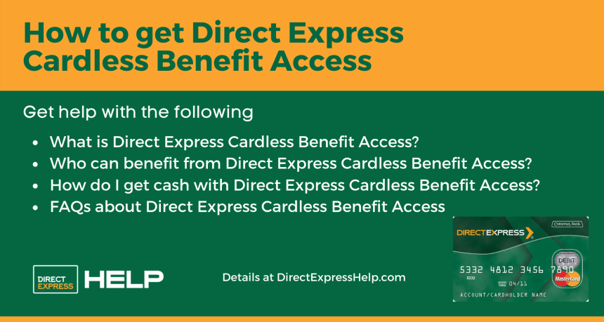"""What is Direct Express Cardless Benefit Access"""