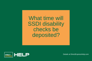 """What time will SSDI disability check be deposited"""