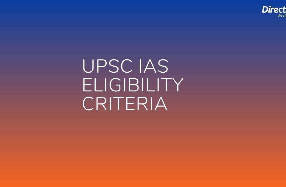 UPSC IAS Eligibility Criteria