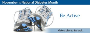 """Photo of a pair of sneakers with the text """"November is National Diabetes Month - Be Active - Make a plan to live well."""""""