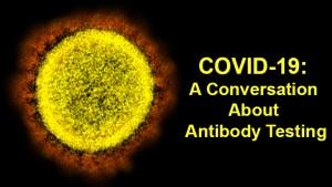 COVID-19 Update: Antibody Testing