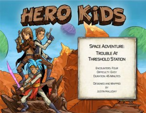 Hero Kids - Space Adventure - Trouble At Threshold Station
