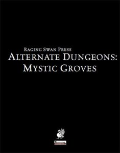 Alternate Dungeons: Mystic Groves