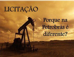 Imagem com a frase: Licitação, porque na Petrobrás é diferente