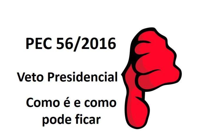 PEC 56/2016 - Veto