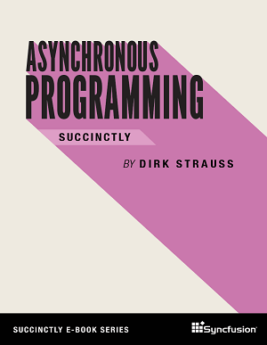 Asynchronous Programming Succinctly from Syncfusion