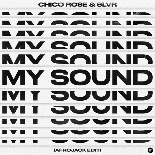 remixes: Chico Rose – My Sound (and SLVR)