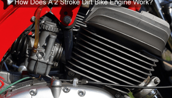 How Dirt Bike Engines Work (The Technical Know How)