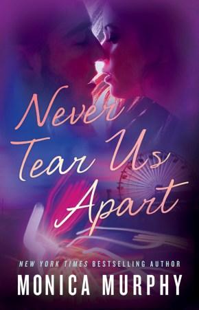 never-tear-us-apart-by-monica-murphy-2
