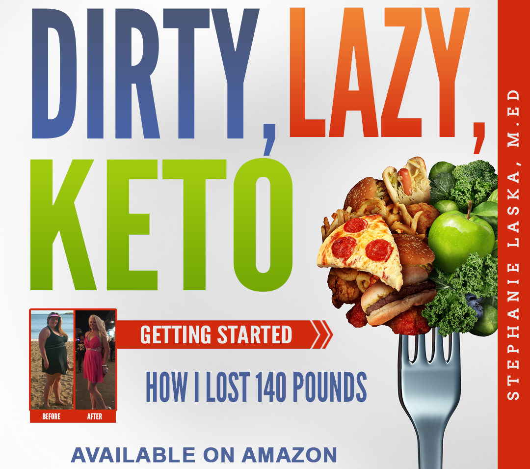 Dirty, Lazy, Keto: How I Lost 140 Pounds