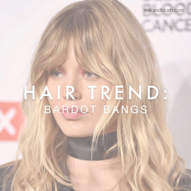 Hair Trend Bardot Bangs Hair Extensions Blog Hair