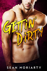 Gettin' Dirty by Sean Moriarty