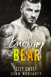 Bucking Bear by Izzy Sweet and Sean Moriarty