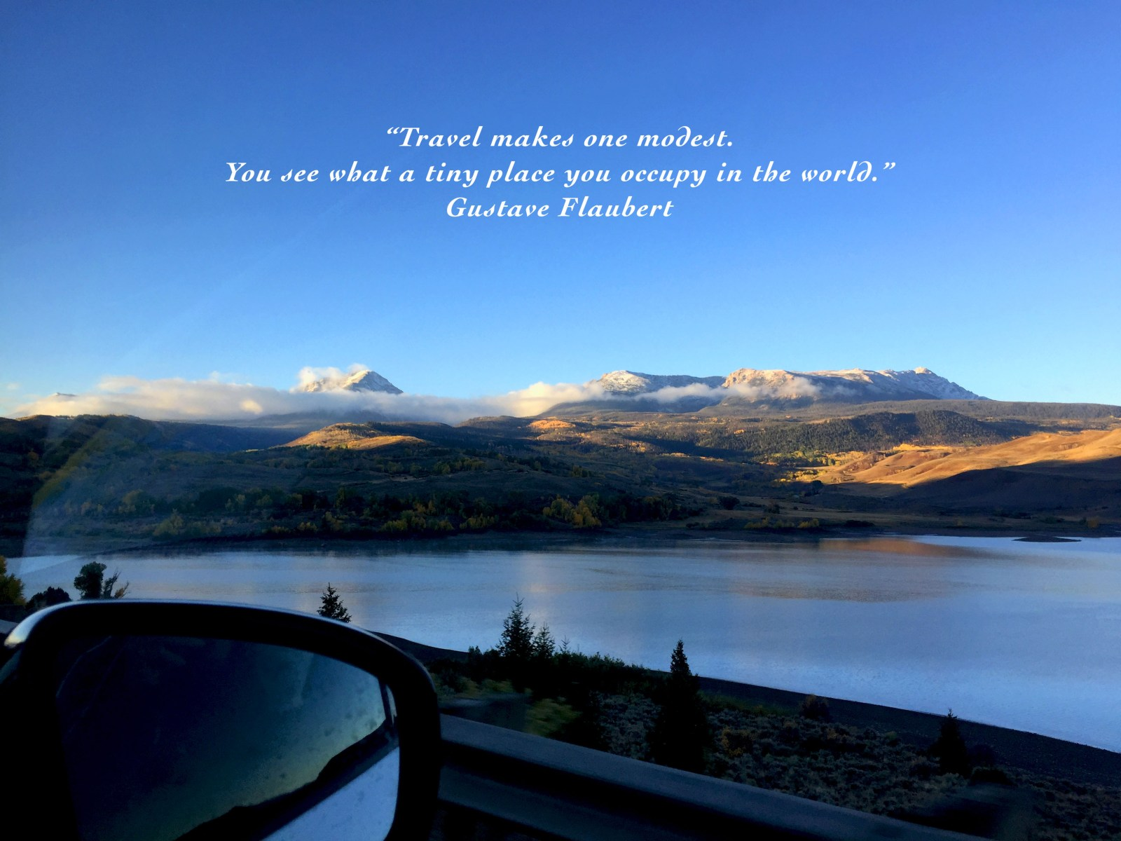Travel Gustave Flaubert quote Colorado Reservoir Road Trip Spontaneous Freedom Wandering Soul Dirty Windshield