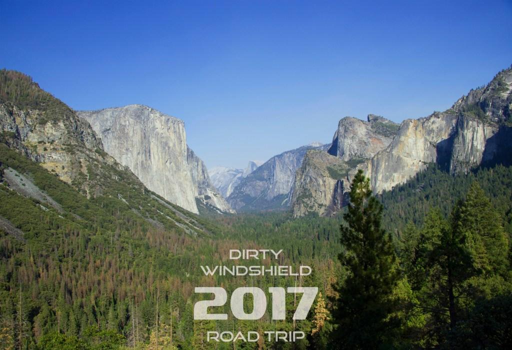 Breath-taking Yosemite National Park, Dirty Windshield Road Trip