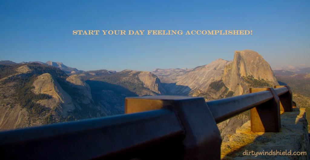 Start Your Day Feeling Accomplished Yosemite National Park