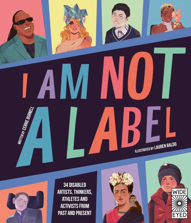 I Am Not A Label: addressing stories of disability representation for older  children - Disability Arts Online