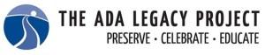 ADA Legacy Project logo: preserve, celebrate, educate