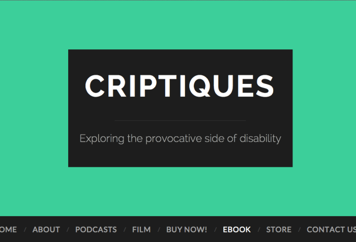 Screen shot of the Criptiques website. The text says: Criptiques. Exploring the provocative side of disability
