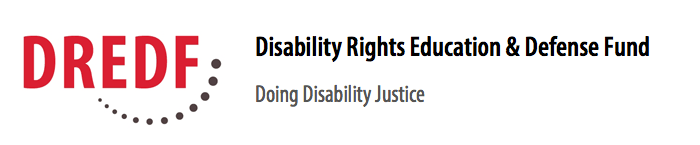 Logo for DREDF in red letters. In black text: Disability Rights Education and Defense Fund, Doing Disability Justice
