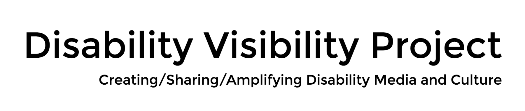 Disability Visibility Project: Creating/Sharing/Amplifying Disability Media and Culture