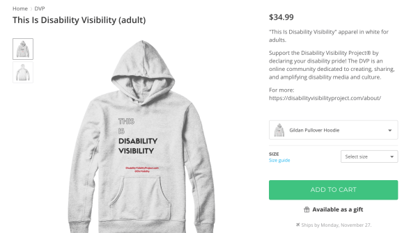 Screenshot of a white hoodie that says in black text: THIS IS DISABILITY VISIBILITY. In smaller letters below: DisabilityVisibilityProject.com @DisVisibility https://represent.com/store/dvp