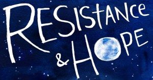 Illustration by artist Micah Bazant featuring a midnight blue sky with little white stars. Text reads: 'Resistance & Hope.' The 'o' in 'Hope' looks like a full moon.