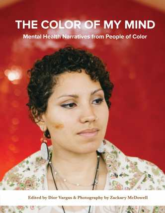 Book cover of The Color of My Mind: Mental Health Narratives from People of Color, Edited by Dior Vargas & Photography by Zackary McDowell. Photo with a red background featuring a woman of color with curly brown hair looking to the right of the camera. She is wearing a white shirt with a floral print.