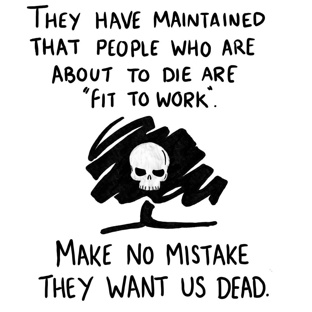 """Panel 6: """"They have maintained that people who are about to die are fit to work. Make no mistake they want us dead,"""" This is illustrated with the tree logo of the Conservative Party with a skull in the center"""
