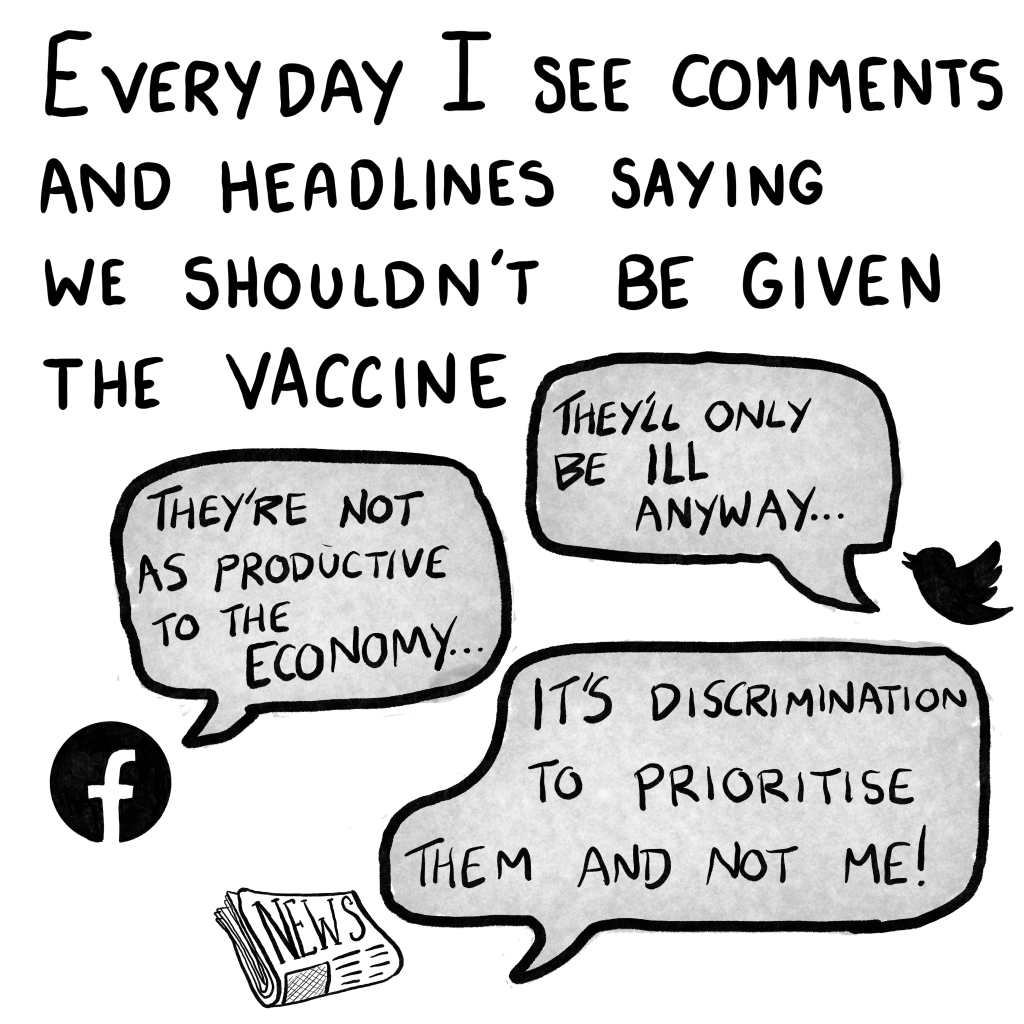 """Panel 8: """"Everyday I see comments from people saying we shouldn't be given the vaccine:"""" A series of social media icons and newspapers spout the phrases """"they will only get ill again anyway"""", """"they're not as productive to the economy"""", and """"prioritising them over me is discrimination""""."""