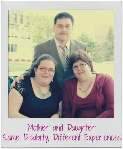 "Photo of two women and one man standing behind them. Under photo it says ""Mother and Daughter: Same disability, different experiences"