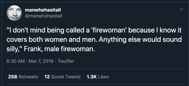 """Screenshot of Tweet: """"""""I don't mind being called a 'firewoman' because I know it covers both women and men. Anything else would sound silly,"""" Frank, male firewoman."""""""
