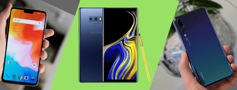 Samsung Galaxy Note 9, OnePlus 6, Huawei P20 Pro; Which One is The Best?