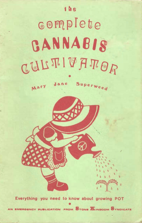 The Complete Cannabis Cultivator. From the Rare Book collection of the Peter H. Raven Library.