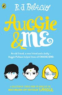 Auggie & Me: Three Wonder Stories by R.J. Palacio book cover
