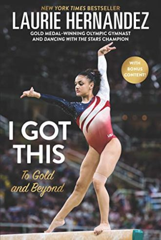 Olympic athlete Laurie Hernandez I Got This book cover