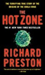 The Hot Zone: The Terrifying True Story of the Origins of the Ebola Virus Book cover