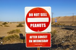 Do not sell peanuts. After Sunset. On Wednesday.
