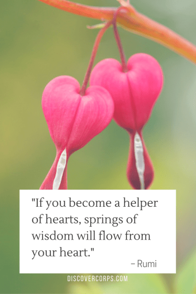 Quotes About Volunteering -If you become a helper of hearts, springs of wisdom will flow from your heart.-