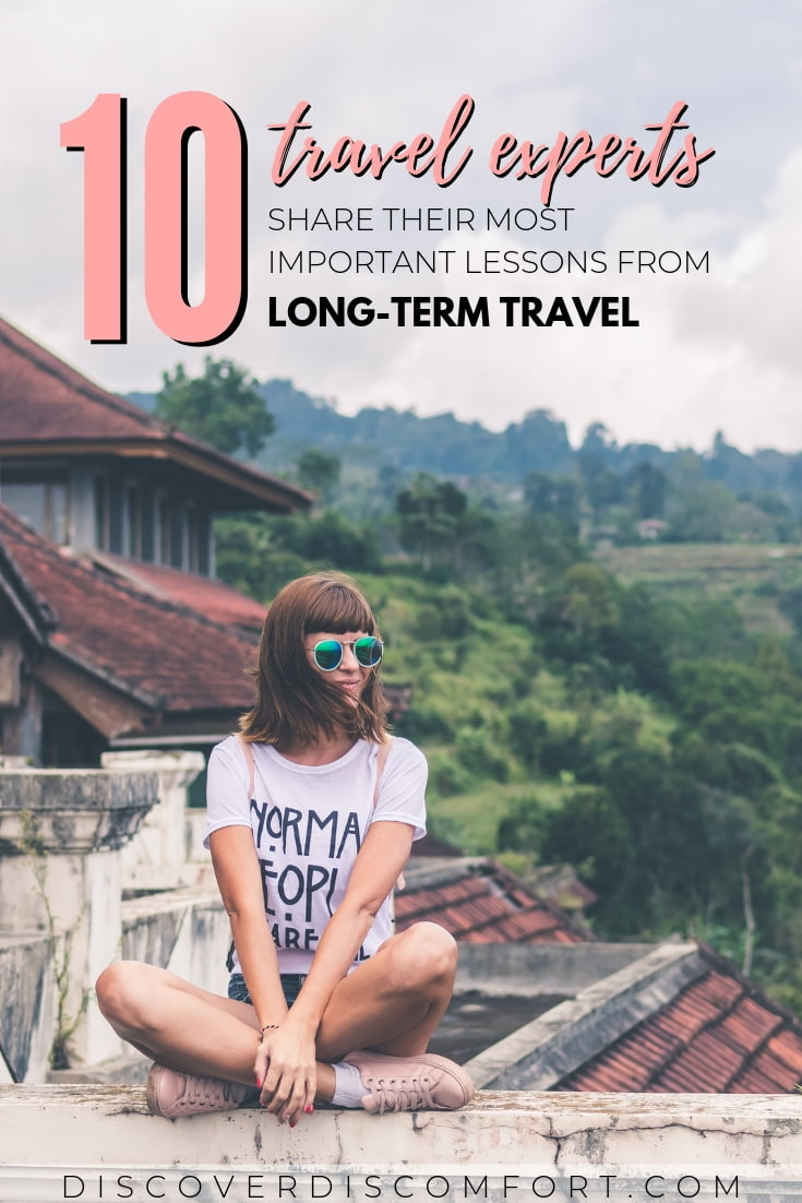 10 travel veterans and bloggers share their most important lessons and tips from their years of experience traveling the world. Make sure you're not making the mistakes these bloggers made during the early days so you're best prepared for your life changing experience.
