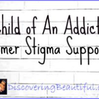 I Am The Child Of An Addict & I Am A Former Stigma Supporter