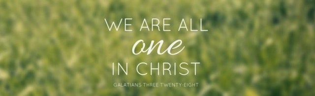 we-are-all-one-in-christ