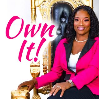 Own it! By Lyandra Hobson