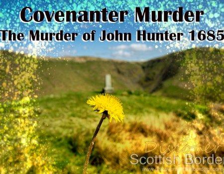 Covenanter Murder – John Hunter 1685