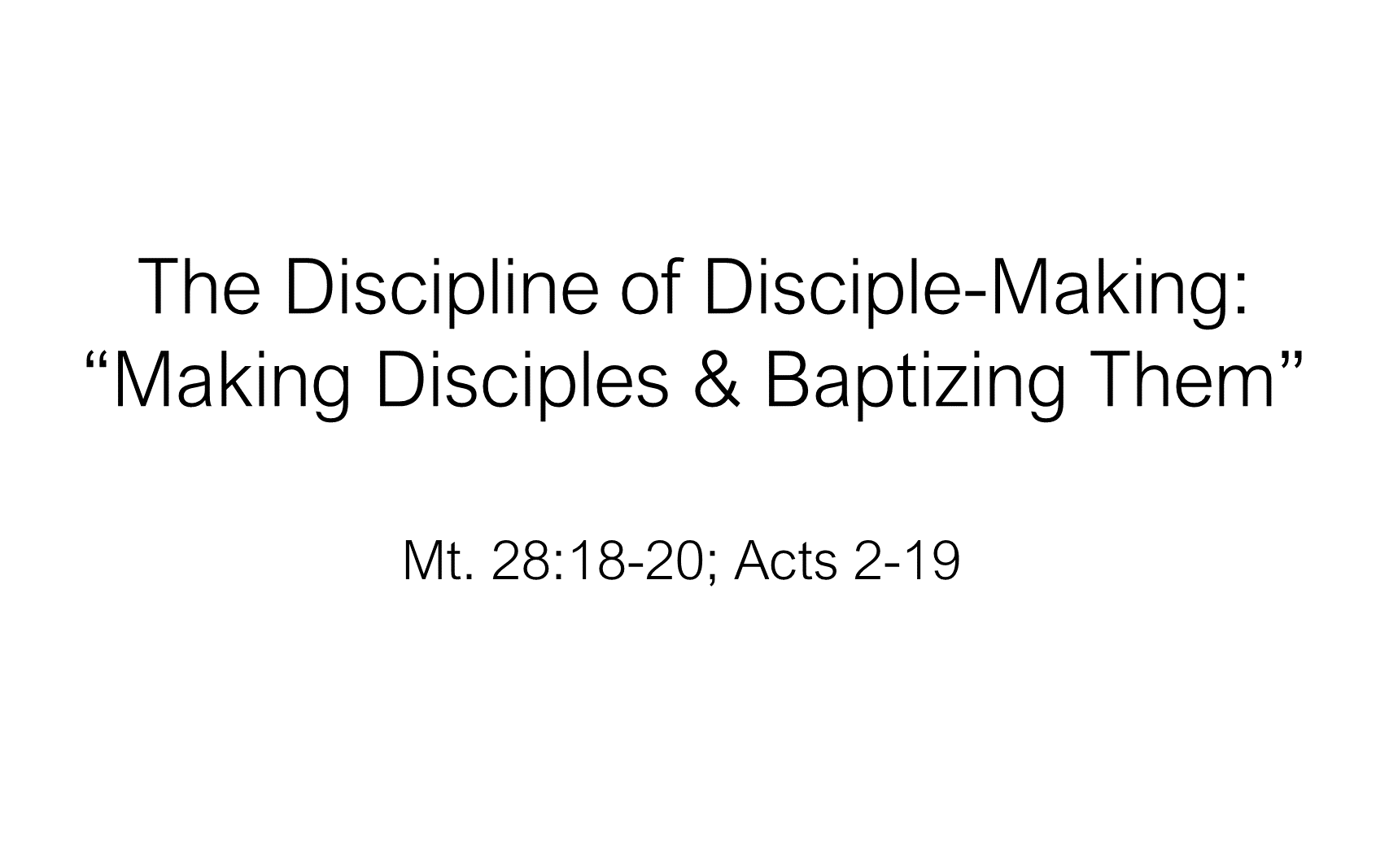 ESH-17 - The Discipline Of Disciple-Making - Making Disciples & Baptizing Them (1)
